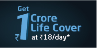 Get 1 crore Life Cover for just Rs.18/day. Get Quote